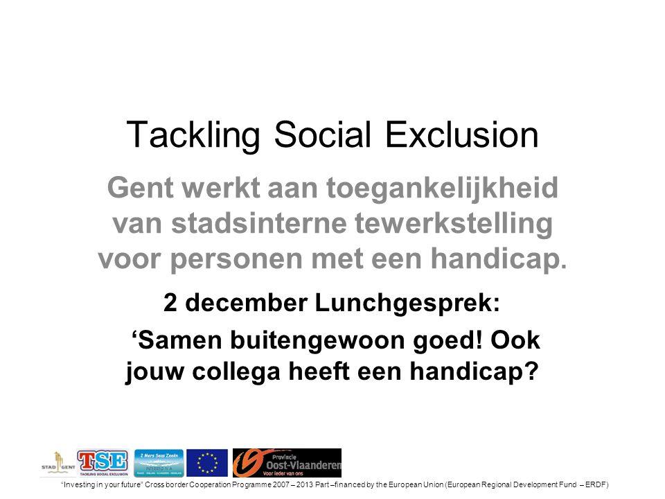 Tackling Social Exclusion Gent werkt aan toegankelijkheid van stadsinterne tewerkstelling voor personen met een handicap.