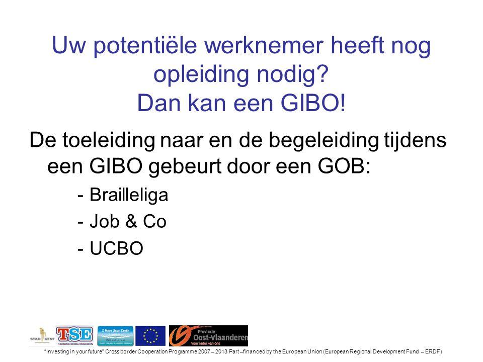 Uw potentiële werknemer heeft nog opleiding nodig Dan kan een GIBO!