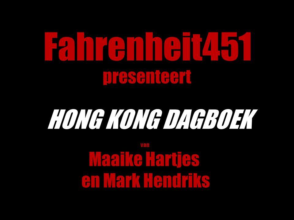 Fahrenheit451 HONG KONG DAGBOEK presenteert Maaike Hartjes