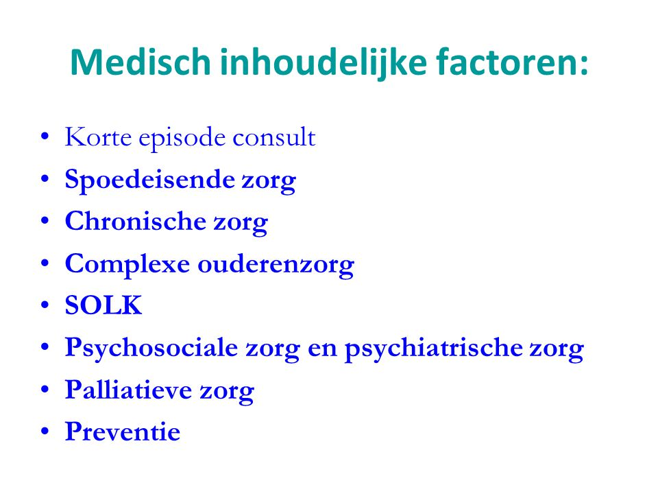 Medisch inhoudelijke factoren: