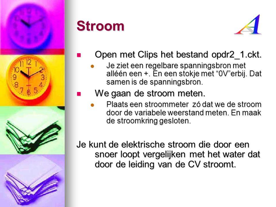 Stroom A Open met Clips het bestand opdr2_1.ckt.