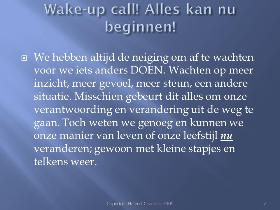 Wake-up call! Alles kan nu beginnen!