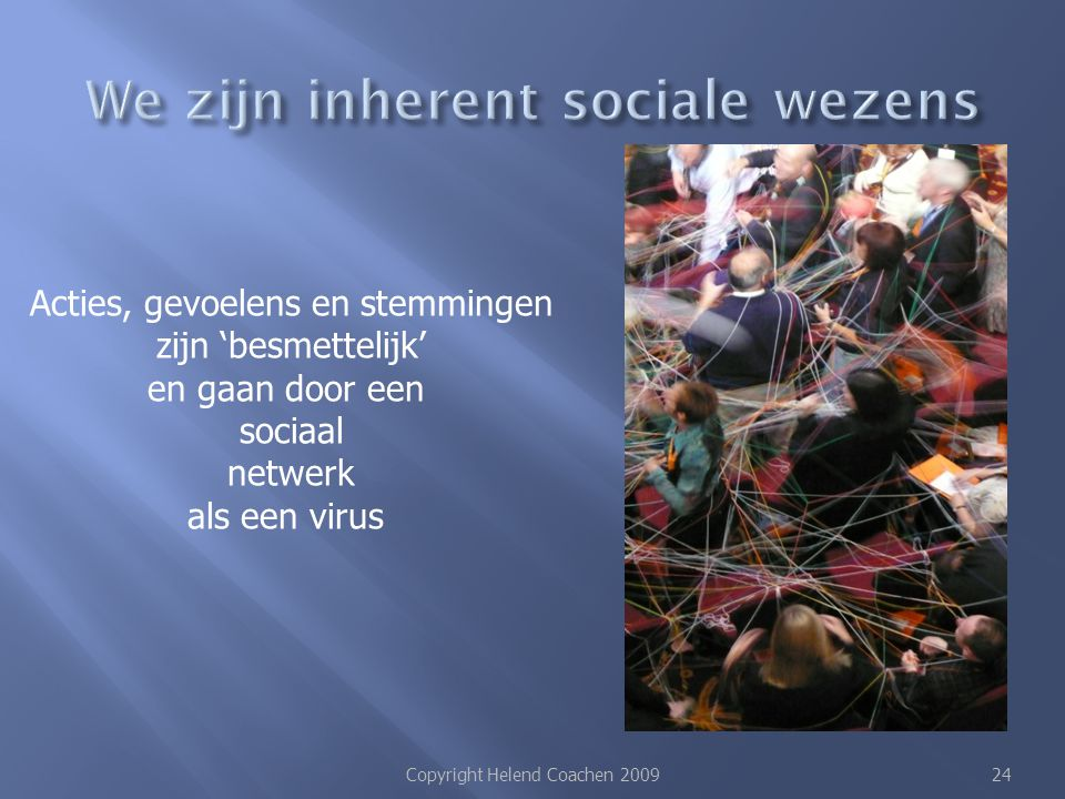 We zijn inherent sociale wezens