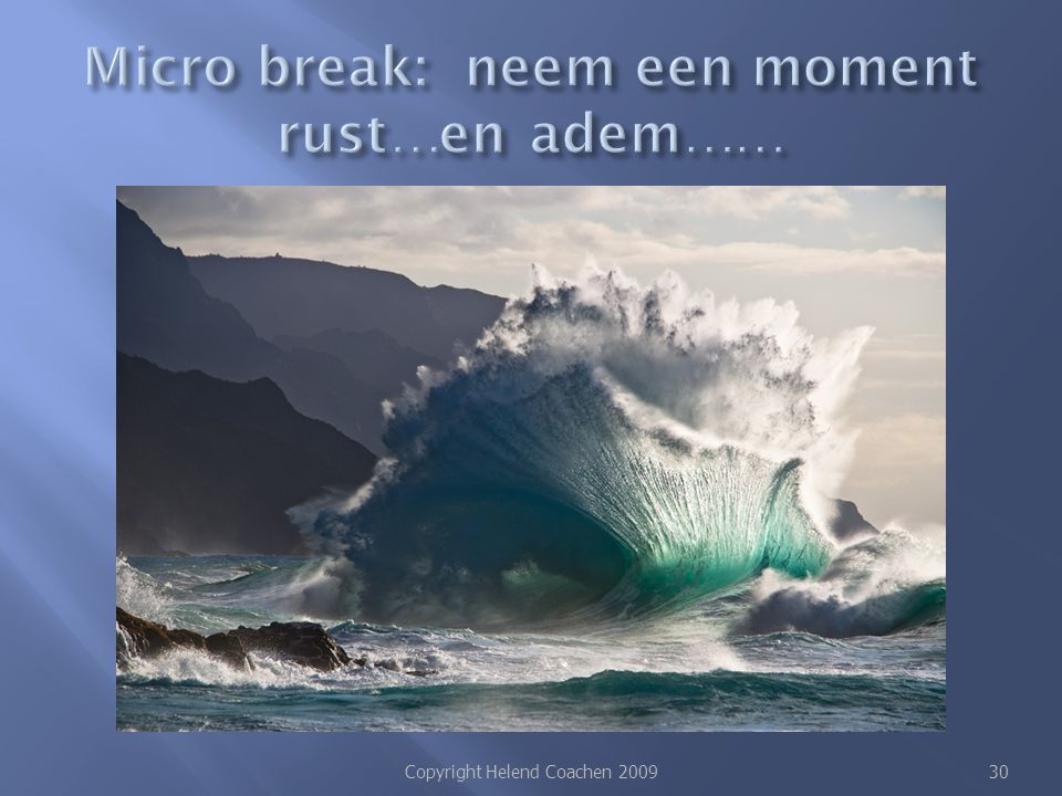 Micro break: neem een moment rust…en adem……