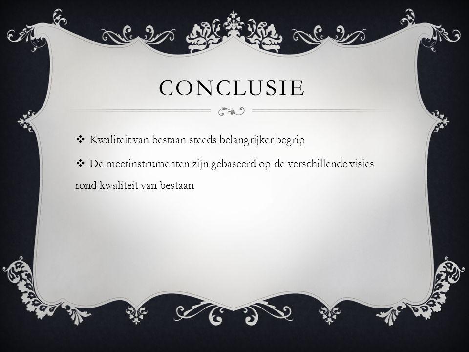 conclusie Kwaliteit van bestaan steeds belangrijker begrip