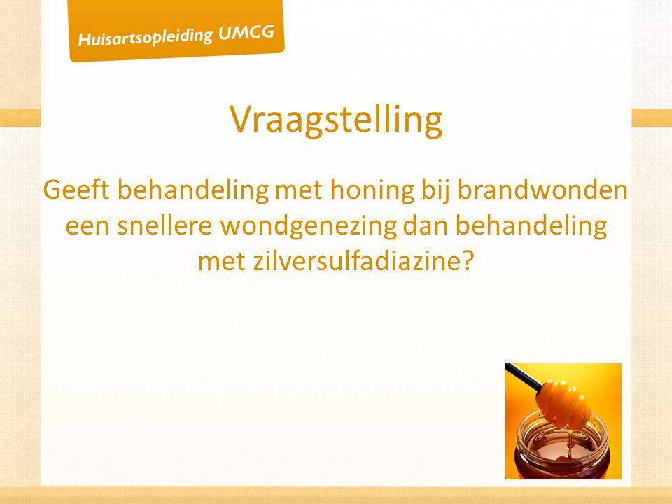 Vraagstelling Geeft behandeling met honing bij brandwonden een snellere wondgenezing dan behandeling met zilversulfadiazine