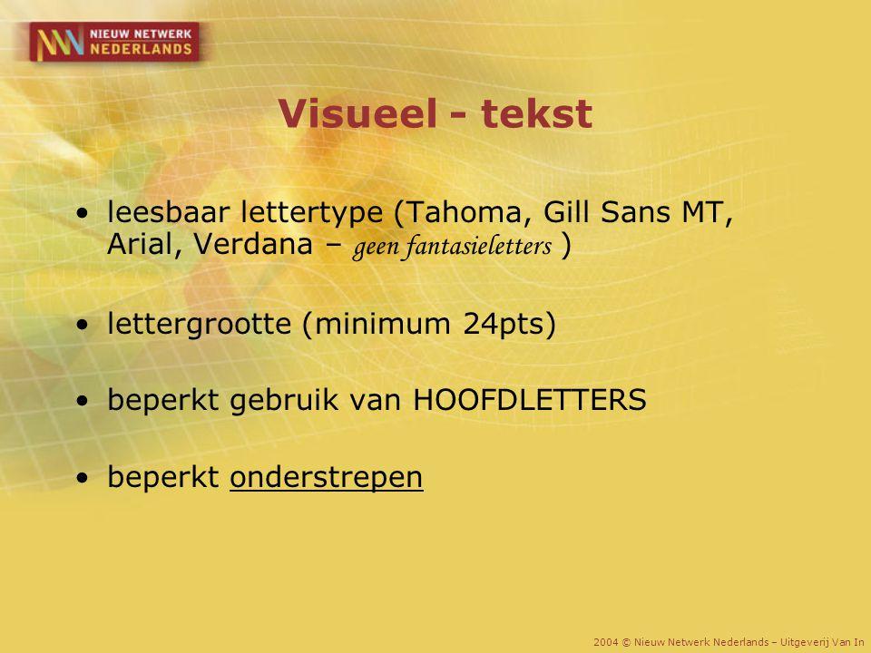 Visueel - tekst leesbaar lettertype (Tahoma, Gill Sans MT, Arial, Verdana – geen fantasieletters ) lettergrootte (minimum 24pts)