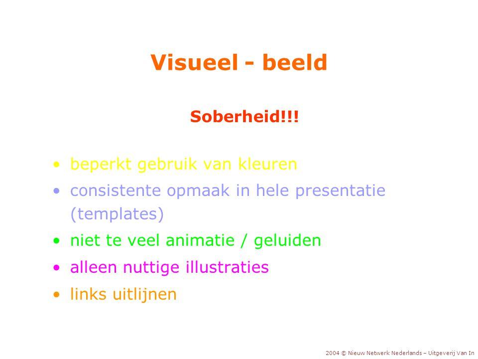 Visueel - beeld Soberheid!!! beperkt gebruik van kleuren