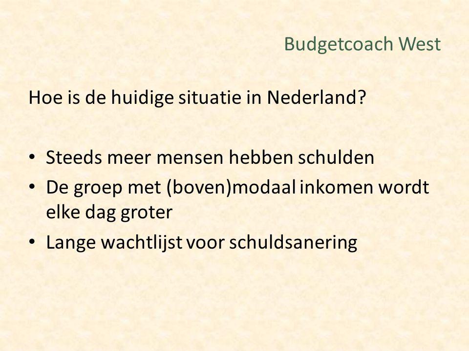 Budgetcoach West Hoe is de huidige situatie in Nederland Steeds meer mensen hebben schulden.
