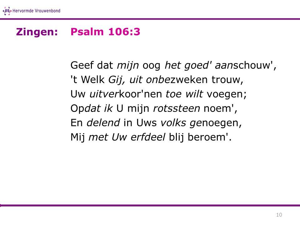 Zingen: Psalm 106:3.