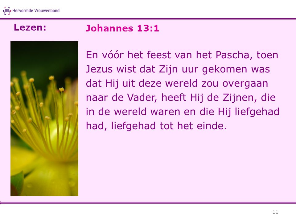 Lezen: Johannes 13:1.