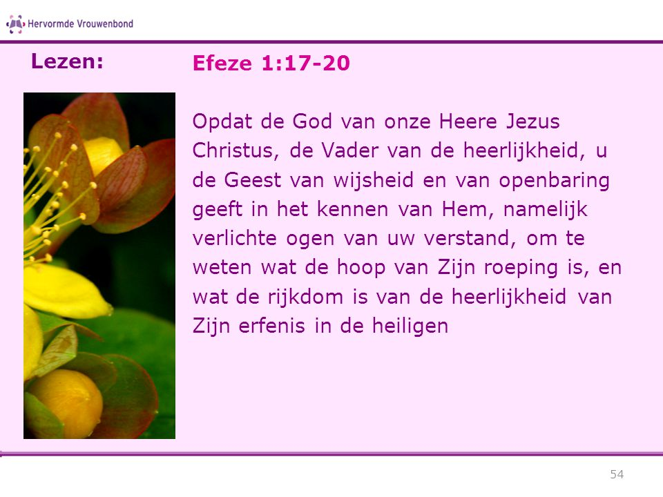 Lezen: Efeze 1:17-20.