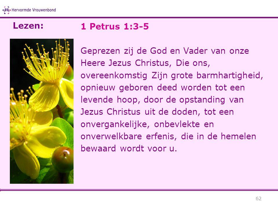 Lezen: 1 Petrus 1:3-5.