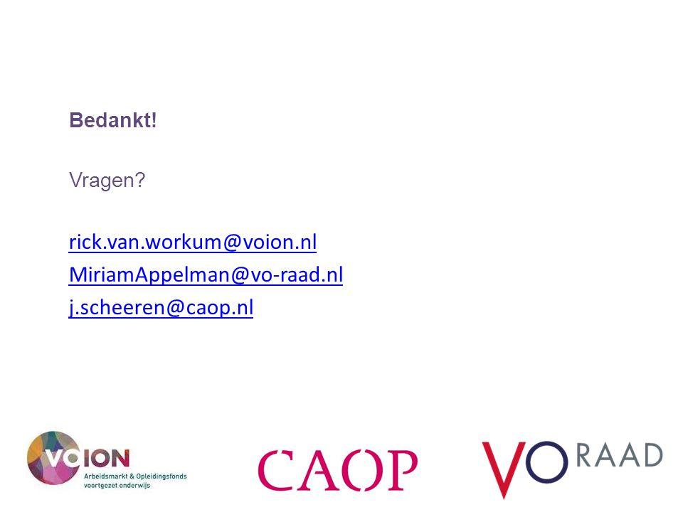 rick.van.workum@voion.nl MiriamAppelman@vo-raad.nl j.scheeren@caop.nl