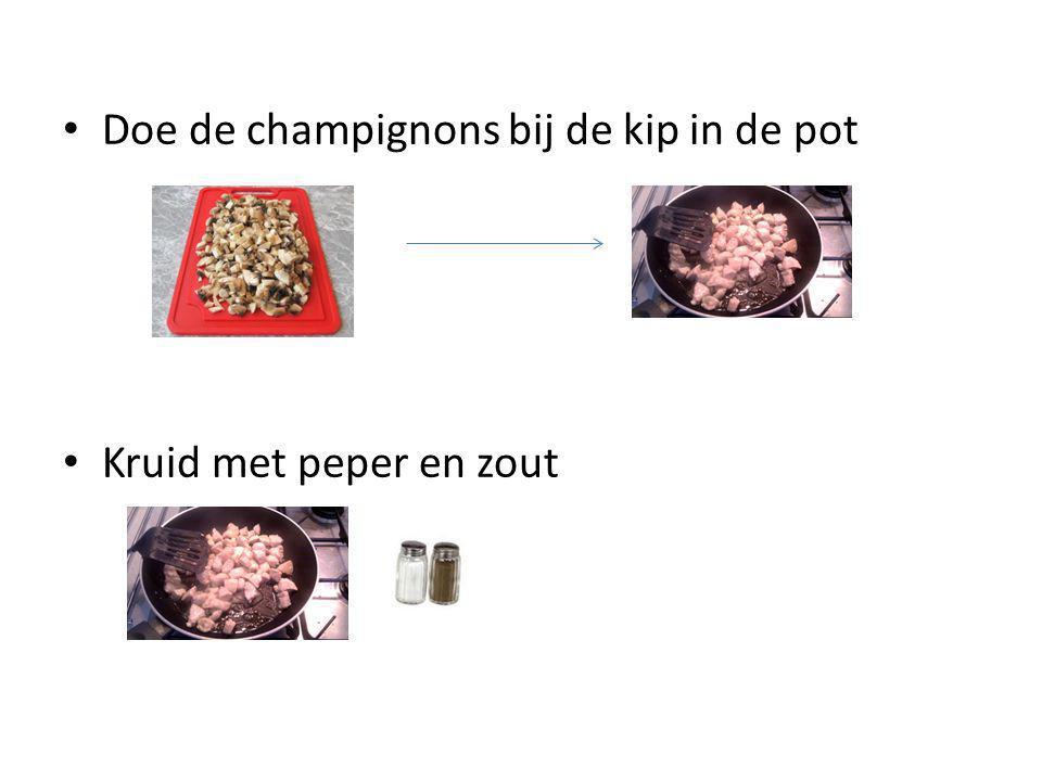 Doe de champignons bij de kip in de pot