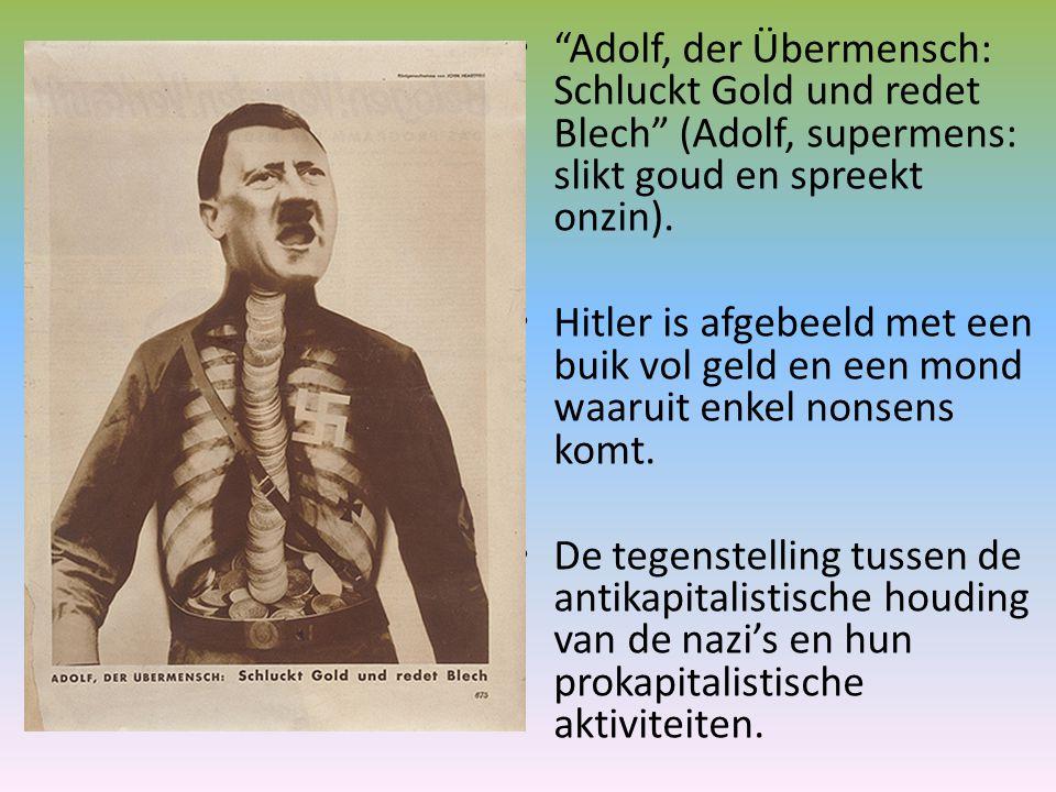 Adolf, der Übermensch: Schluckt Gold und redet Blech (Adolf, supermens: slikt goud en spreekt onzin).
