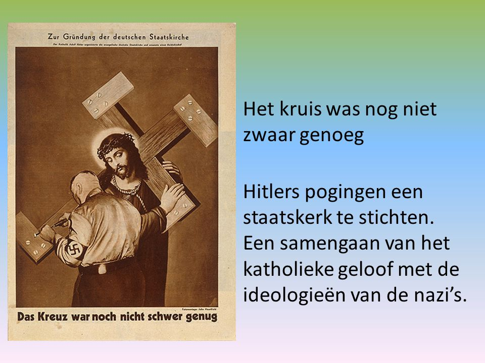 Het kruis was nog niet zwaar genoeg