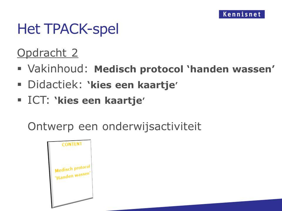 Het TPACK-spel Opdracht 2 Vakinhoud: Medisch protocol 'handen wassen'