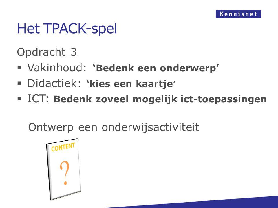 Het TPACK-spel Opdracht 3 Vakinhoud: 'Bedenk een onderwerp'