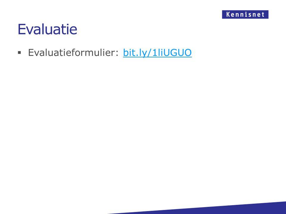 Evaluatie Evaluatieformulier: bit.ly/1liUGUO