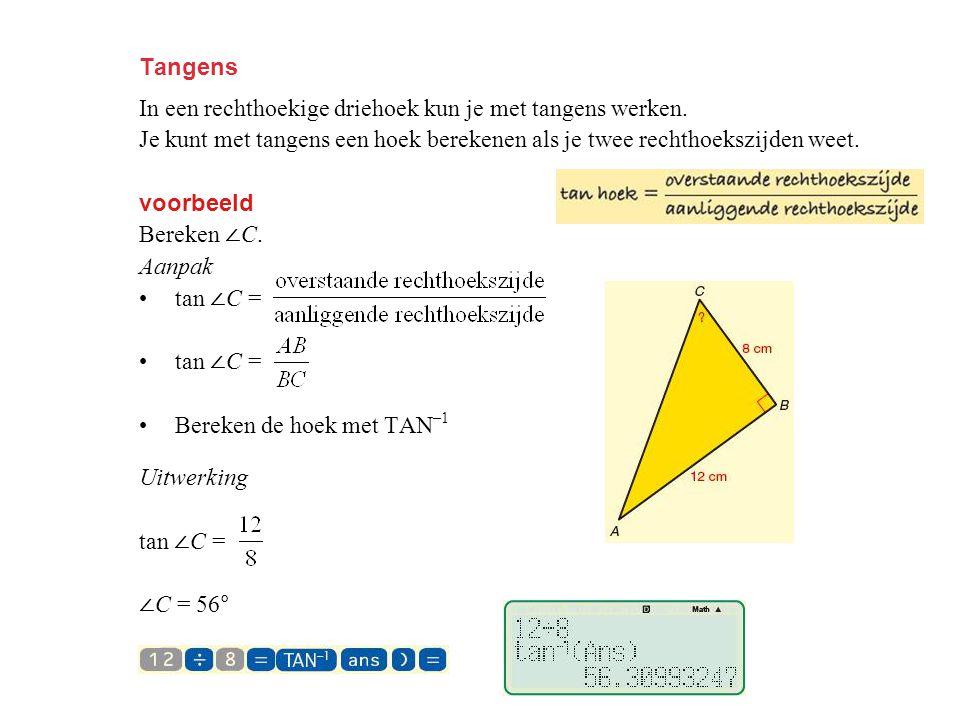 Tangens In een rechthoekige driehoek kun je met tangens werken. Je kunt met tangens een hoek berekenen als je twee rechthoekszijden weet.