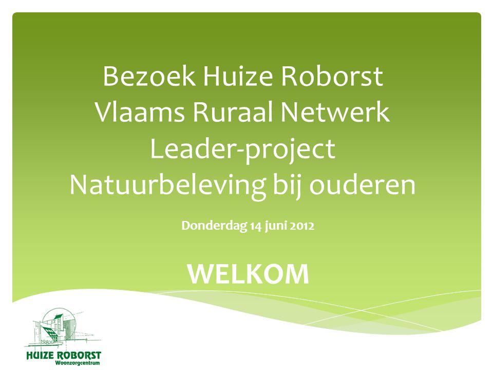 Bezoek Huize Roborst Vlaams Ruraal Netwerk Leader-project Natuurbeleving bij ouderen
