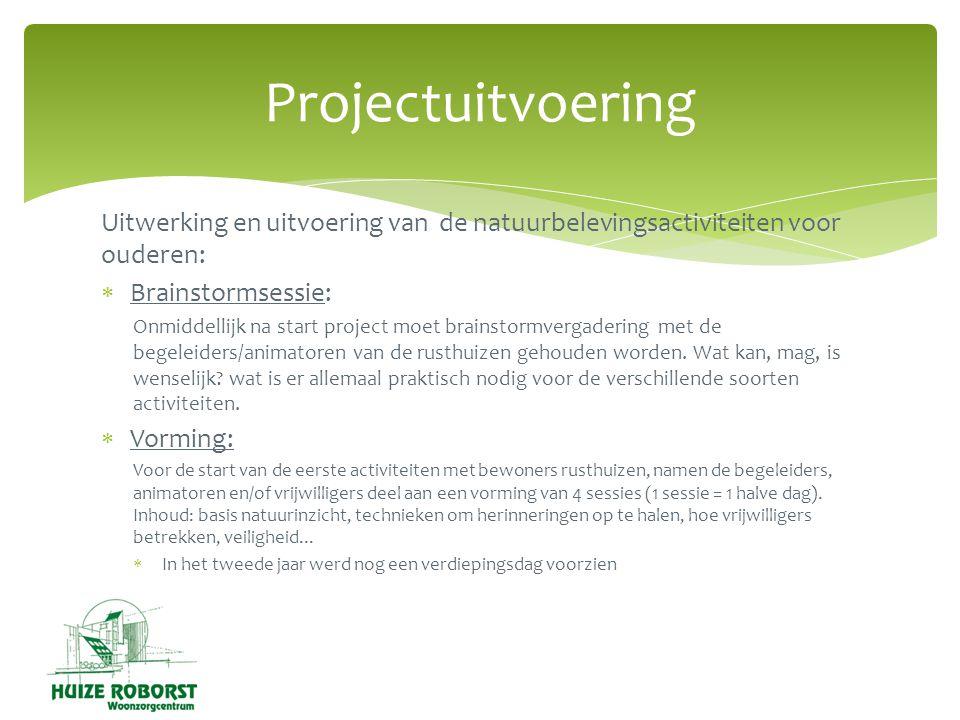 Projectuitvoering Uitwerking en uitvoering van de natuurbelevingsactiviteiten voor ouderen: Brainstormsessie: