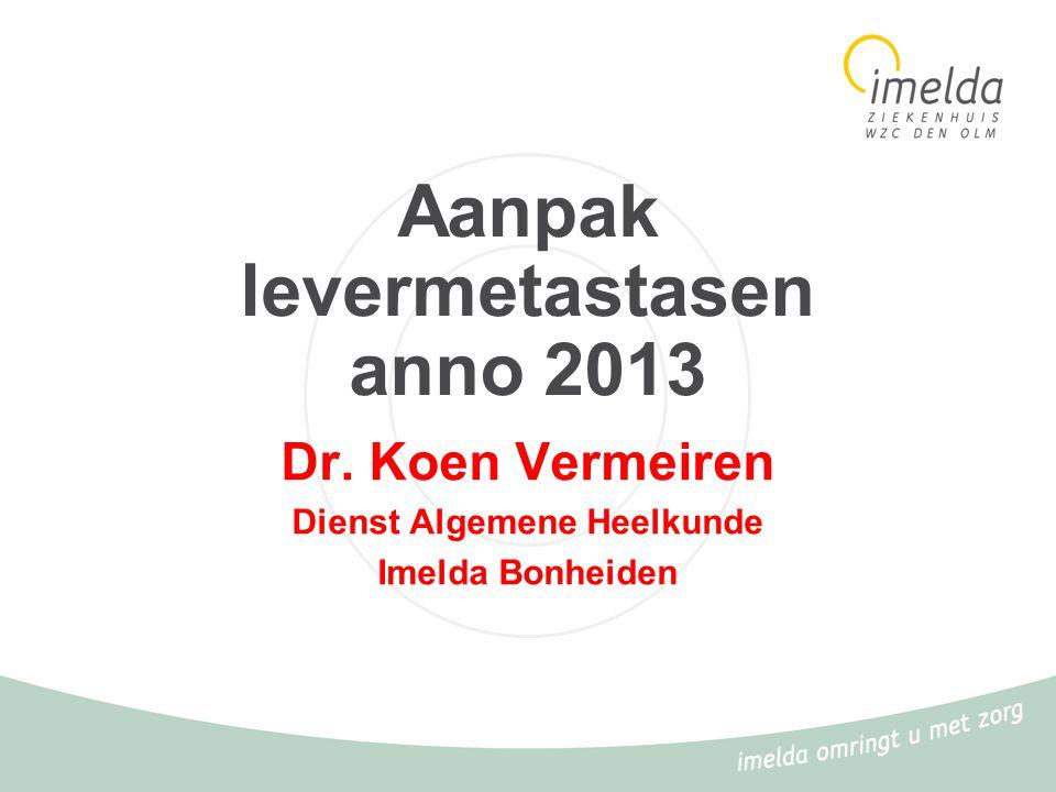 Aanpak levermetastasen anno 2013