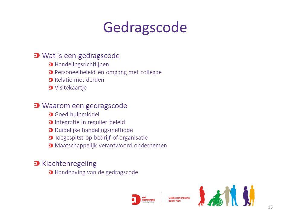 Gedragscode Wat is een gedragscode Waarom een gedragscode