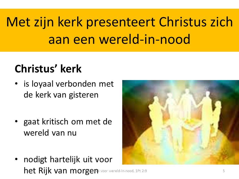 Met zijn kerk presenteert Christus zich aan een wereld-in-nood