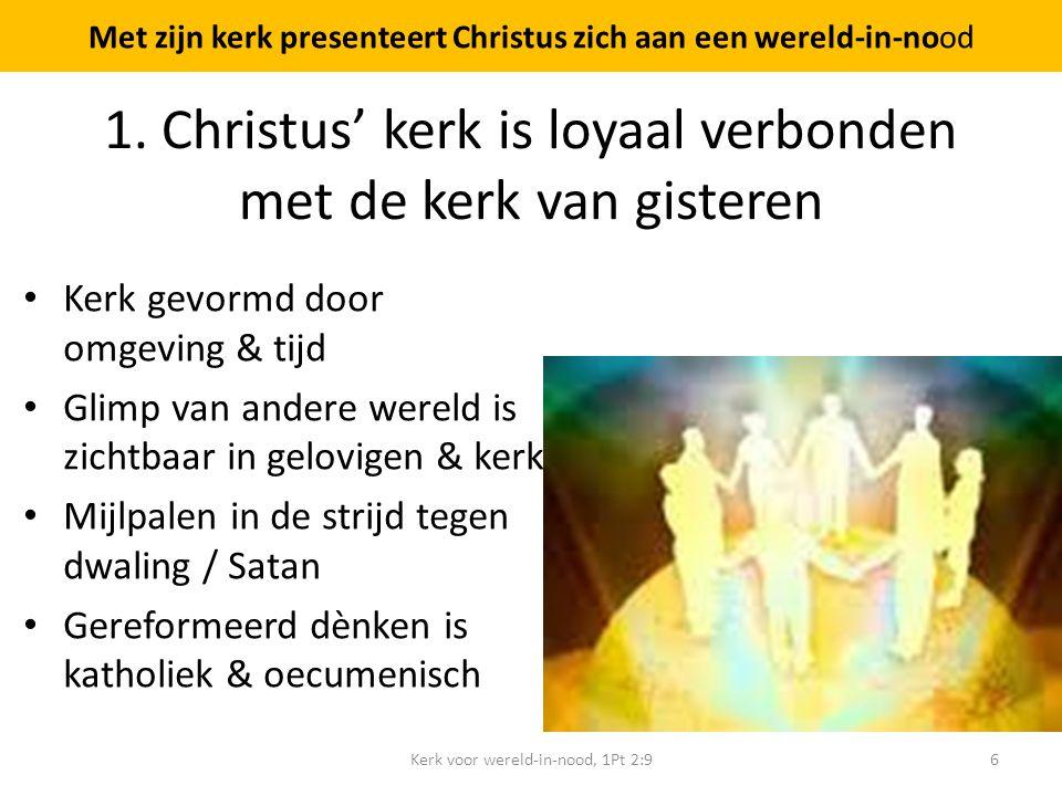 1. Christus' kerk is loyaal verbonden met de kerk van gisteren