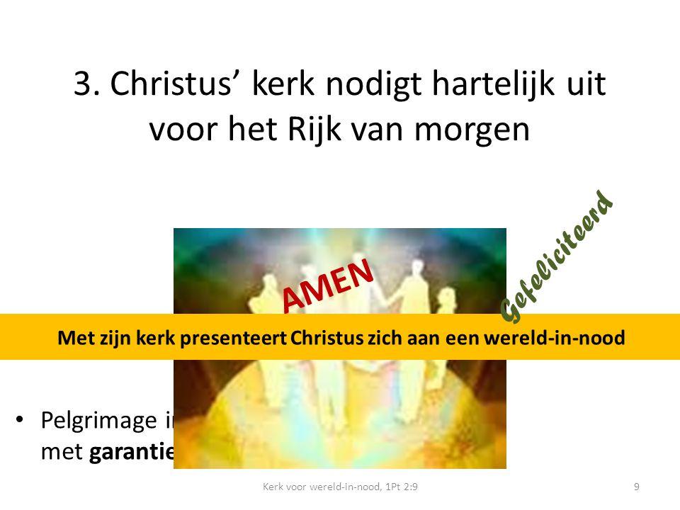 3. Christus' kerk nodigt hartelijk uit voor het Rijk van morgen