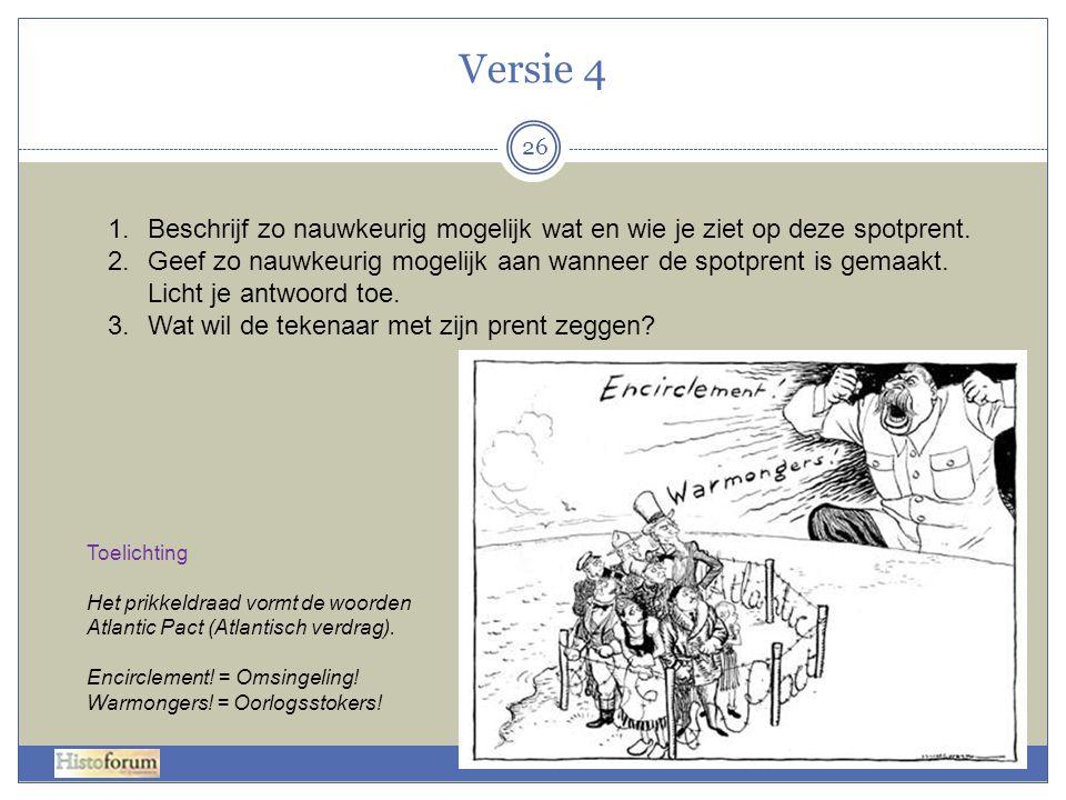 Versie 4 Beschrijf zo nauwkeurig mogelijk wat en wie je ziet op deze spotprent.