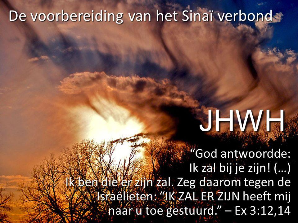 JHWH De voorbereiding van het Sinaï verbond God antwoordde: