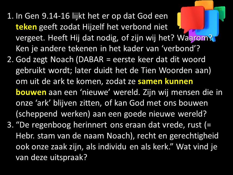 In Gen 9.14-16 lijkt het er op dat God een teken geeft zodat Hijzelf het verbond niet vergeet. Heeft Hij dat nodig, of zijn wij het Waarom Ken je andere tekenen in het kader van 'verbond'