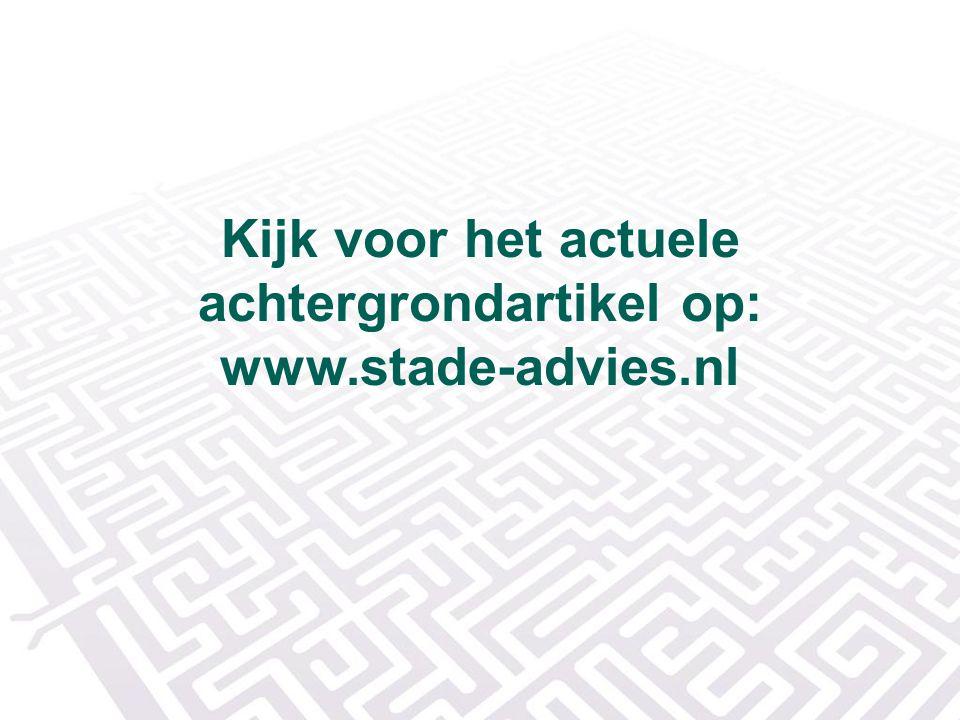 Kijk voor het actuele achtergrondartikel op: www.stade-advies.nl