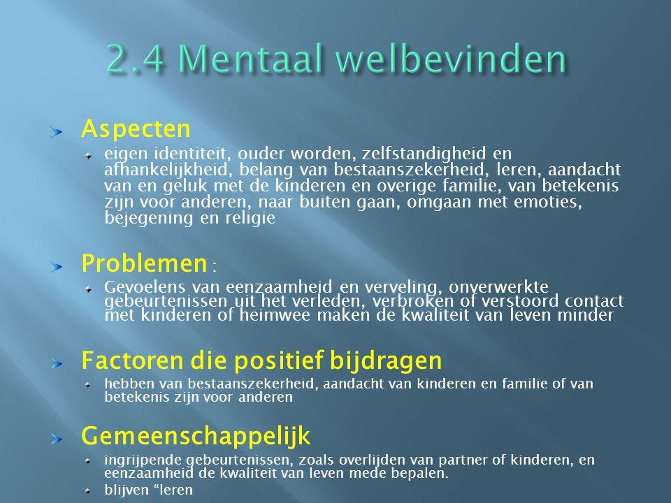 2.4 Mentaal welbevinden Aspecten Problemen :
