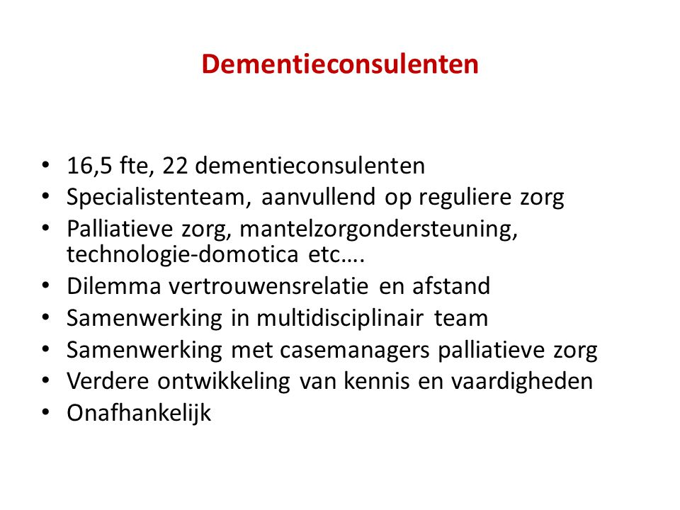 Dementieconsulenten 16,5 fte, 22 dementieconsulenten