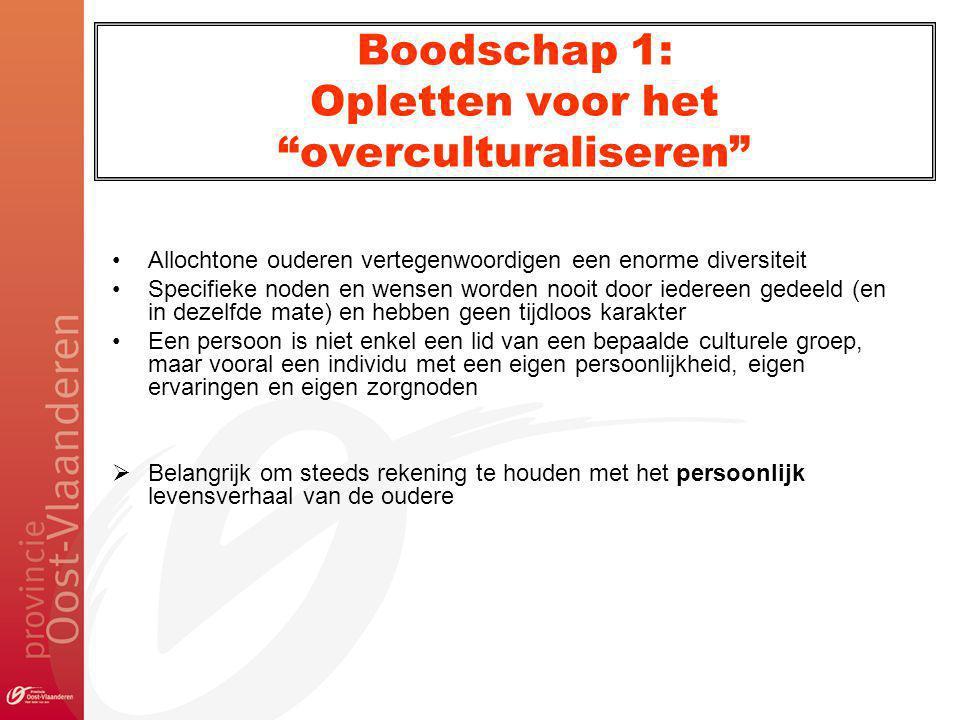 Boodschap 1: Opletten voor het overculturaliseren