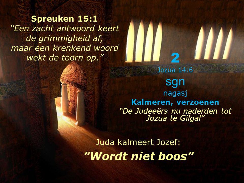 2 sgn Wordt niet boos Spreuken 15:1