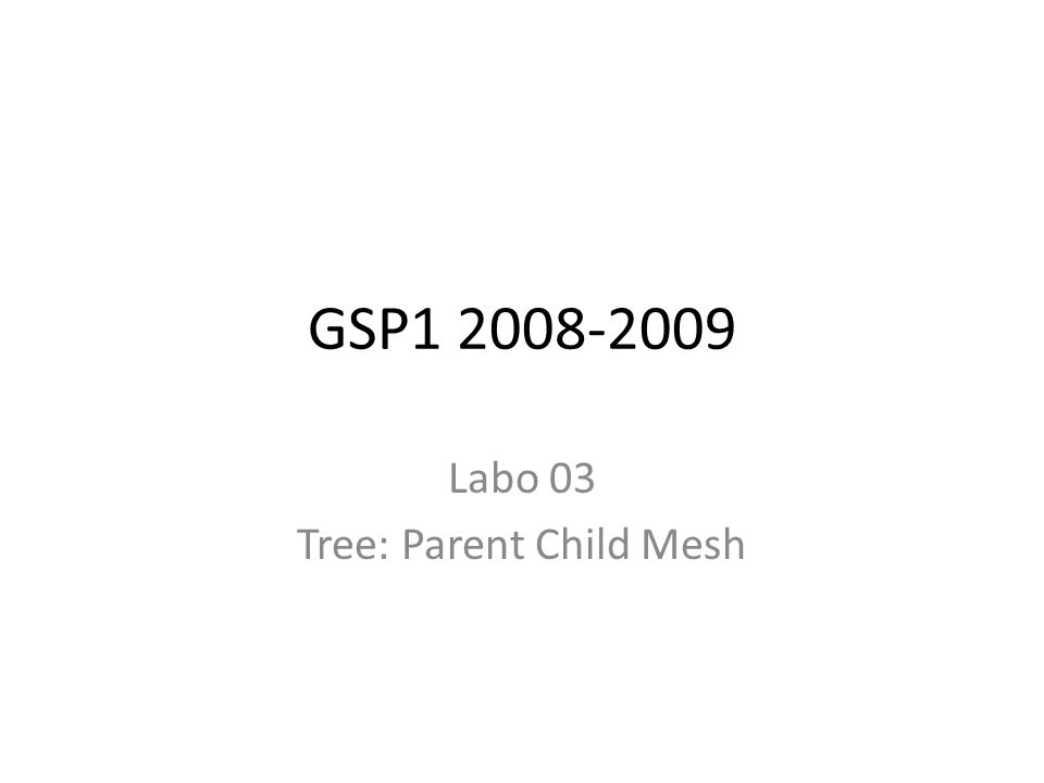 Labo 03 Tree: Parent Child Mesh