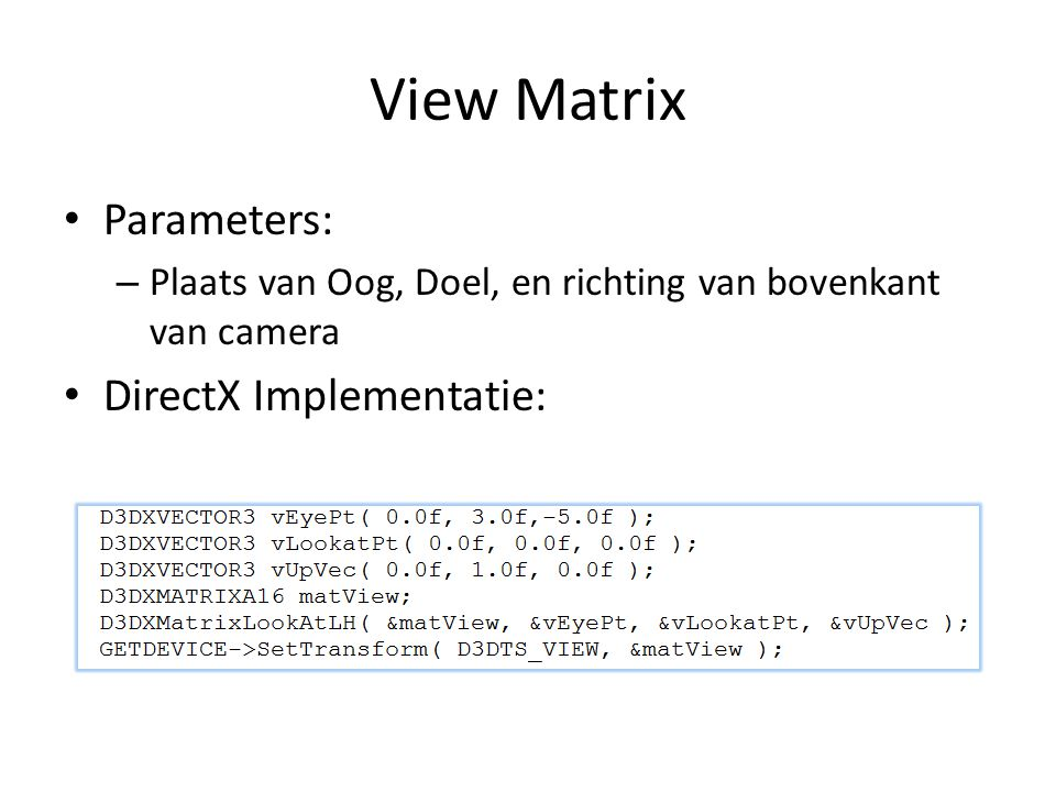 View Matrix Parameters: DirectX Implementatie: