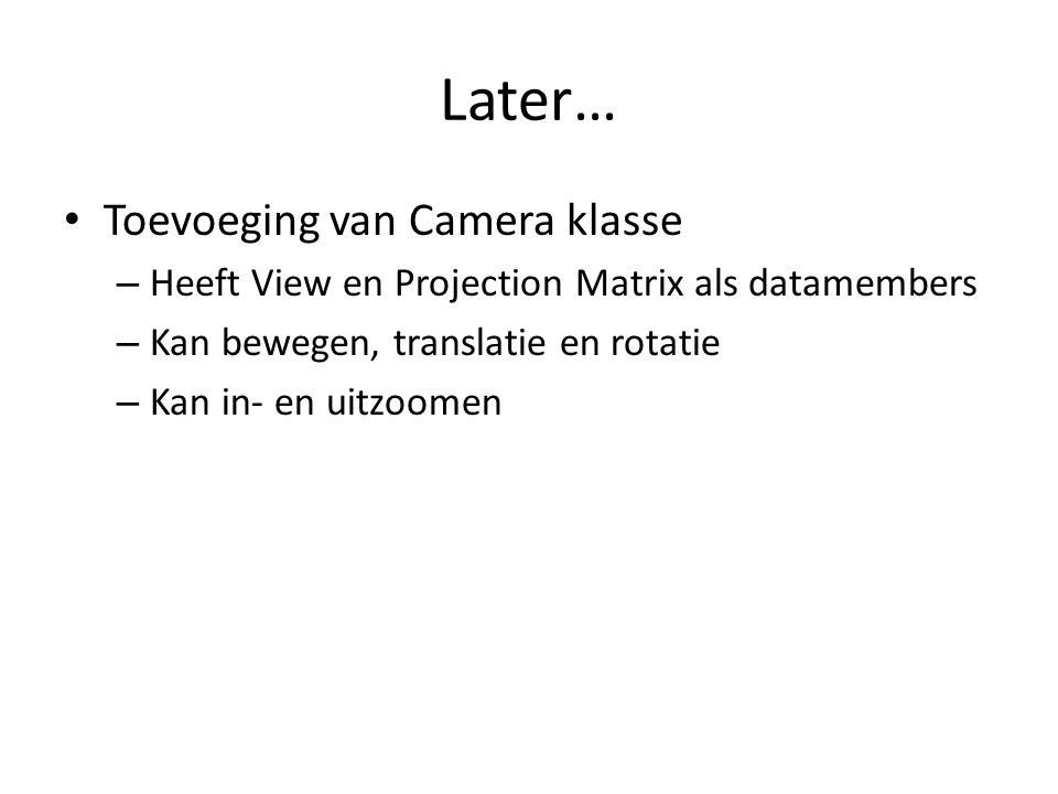 Later… Toevoeging van Camera klasse