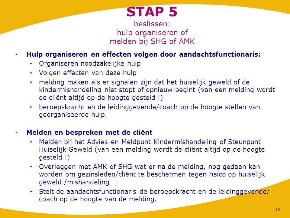 STAP 5 beslissen: hulp organiseren of melden bij SHG of AMK
