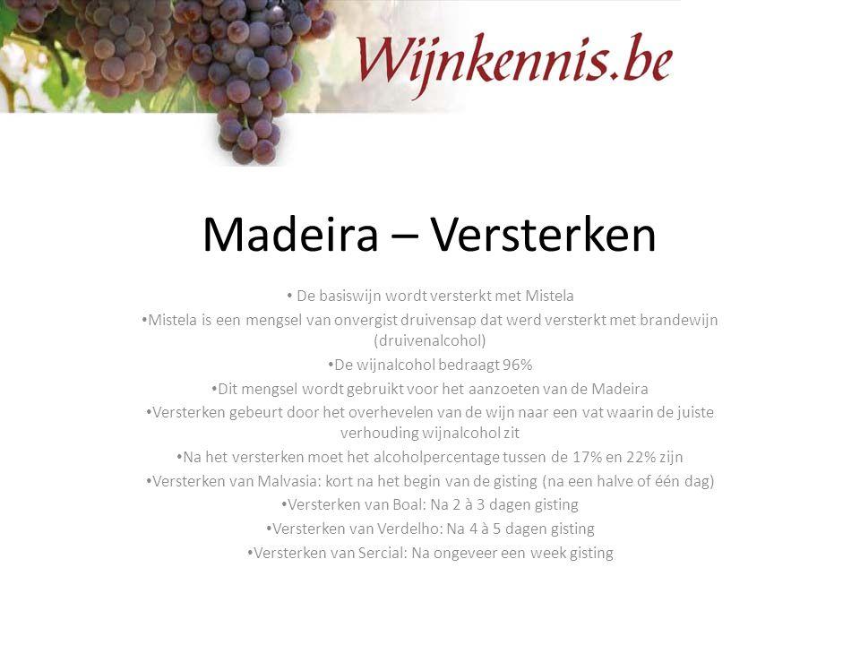 Madeira – Versterken De basiswijn wordt versterkt met Mistela