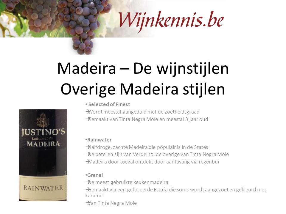 Madeira – De wijnstijlen Overige Madeira stijlen