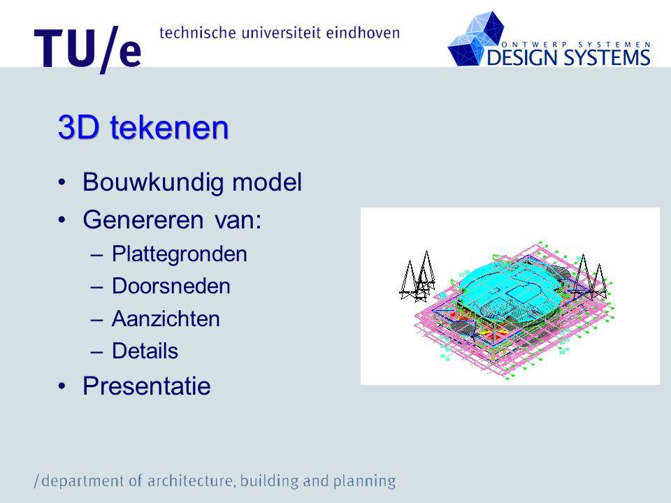 3D tekenen Bouwkundig model Genereren van: Presentatie Plattegronden