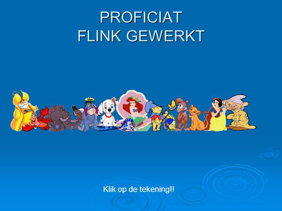 PROFICIAT FLINK GEWERKT