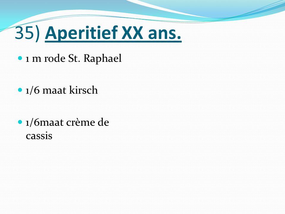 35) Aperitief XX ans. 1 m rode St. Raphael 1/6 maat kirsch