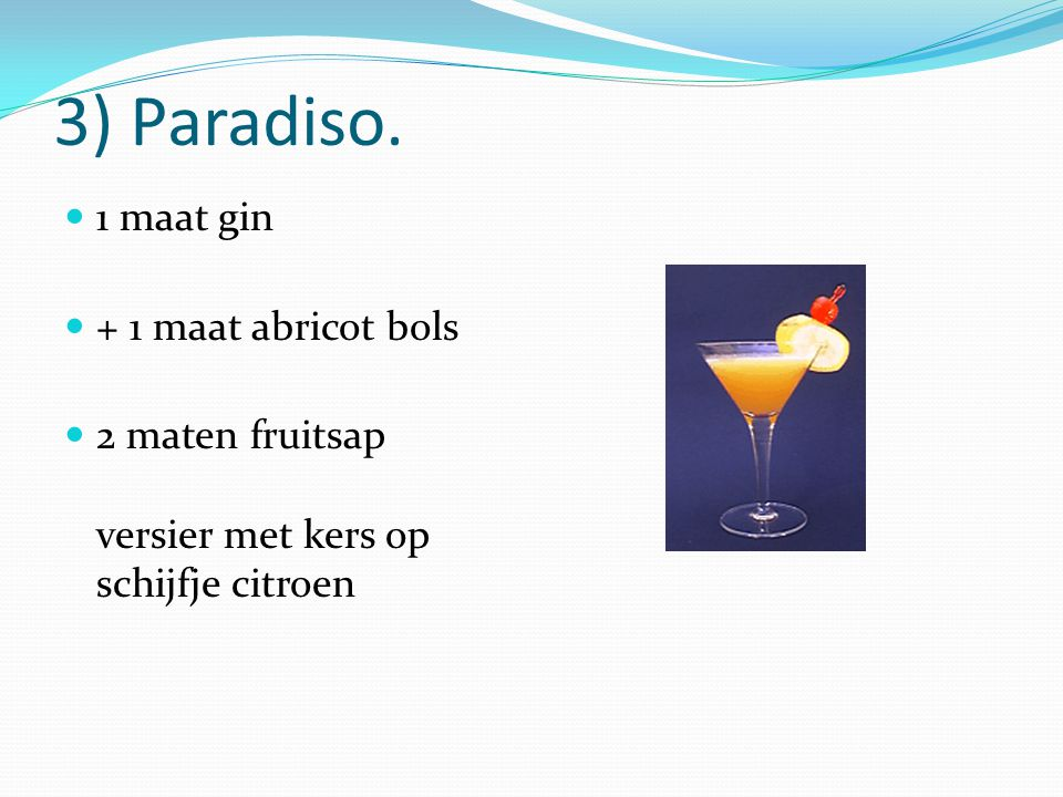 3) Paradiso. 1 maat gin + 1 maat abricot bols